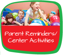 Parent Reminders/Center Activities